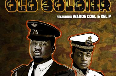 Wande Coal & Kel P – Old Soldier