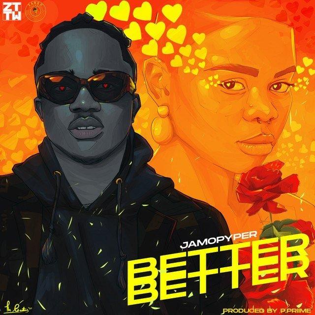 Jamo Pyper – Better Better