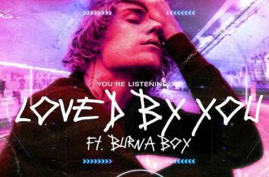 Justin Bieber ft. Burna Boy – Loved By You