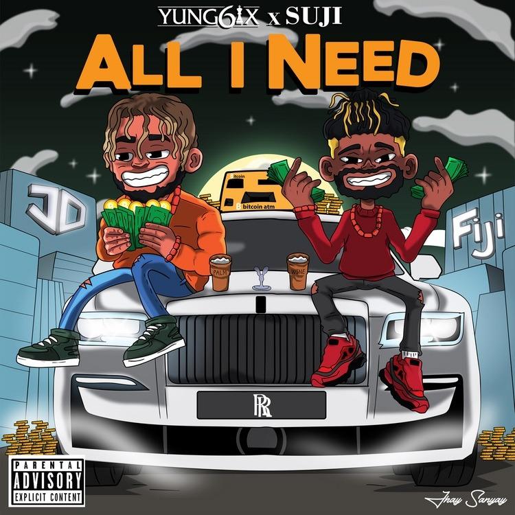 Yung6ix x Suji – All I Need