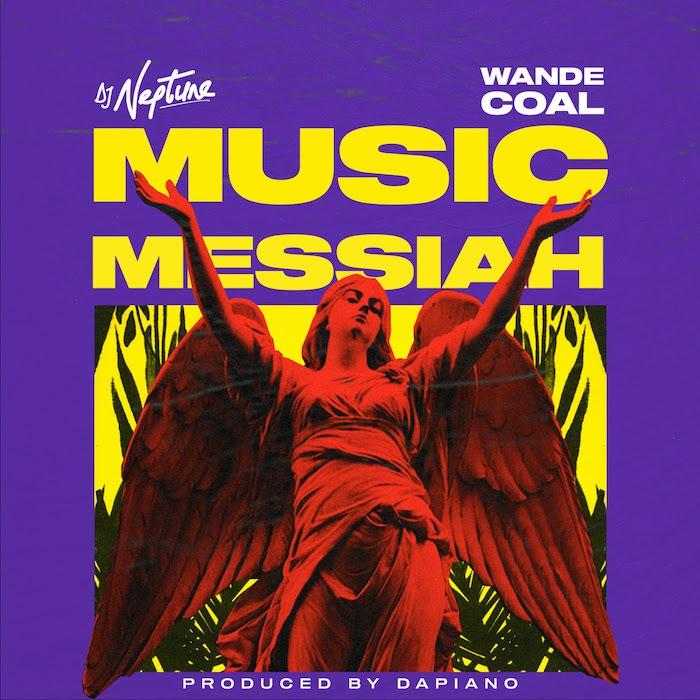 DJ Neptune – Messiah ft. Wande Coal