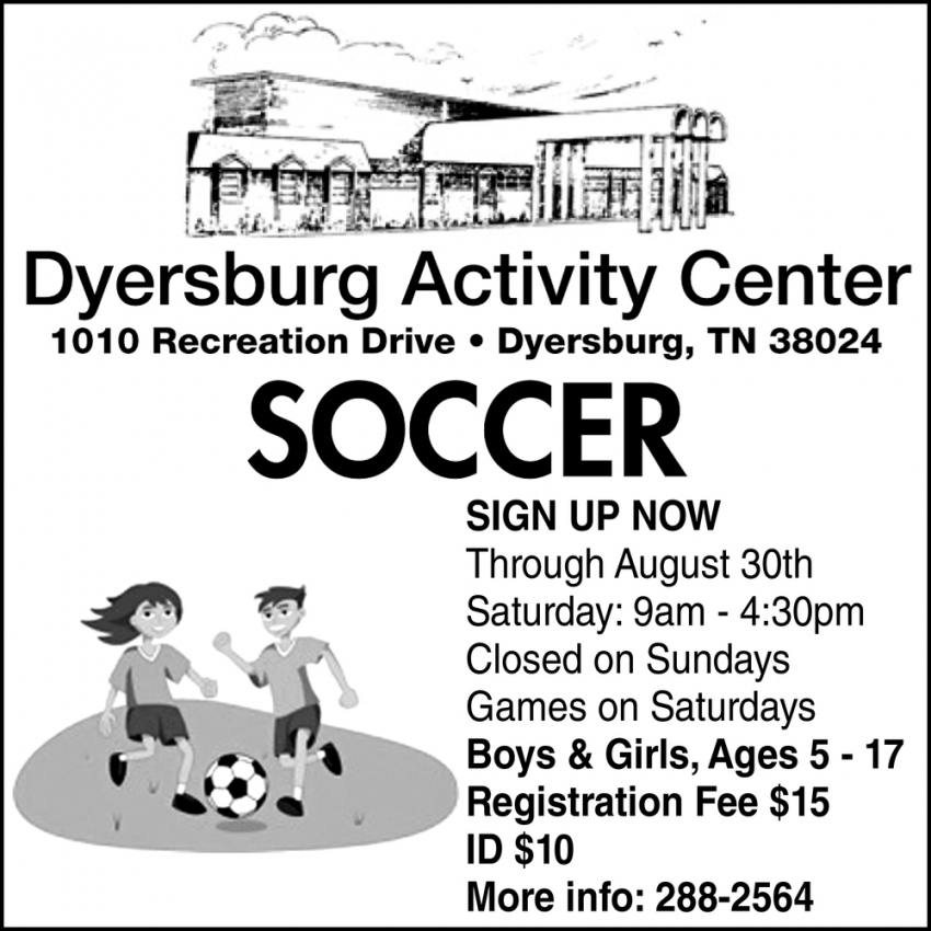 Sign Up Now, Dyersburg Activity Center