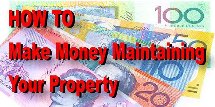 How to make money maintaining your property