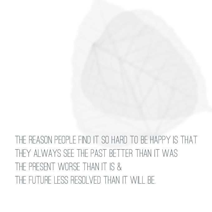 Gratitude quote by Marcel Pagnol. The reason people find it so hard to be happy is that they always see the past better than it was, the present worse than it is, and the future less resolved than it will be.