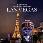 15 Romantic Ideas for Valentines Day in Las Vegas!