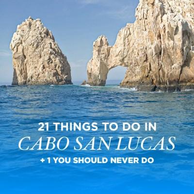 21 Things to Do in Cabo San Lucas + 1 You Should Never Do // localadventurer.com