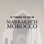 21 Fascinating Things to Do in Marrakech Morocco