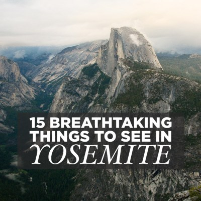15 Best Things to Do in Yosemite National Park that Will Take Your Breath Away // localadventurer.com