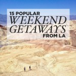 15 Weekend Trips from Los Angeles You Should Take Now