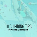 10 Climbing Tips for Beginners