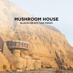 The Abandoned Mushroom House & Blacks Beach San Diego