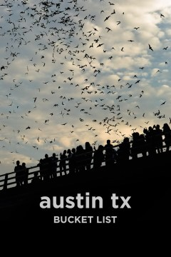 101 Things to Do in Austin Texas - The Ultimate Austin Bucket List // localadventurer.com