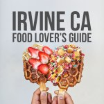Food Lover's Guide to the Best Places to Eat in Irvine CA