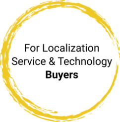 For Localization Service and Technology Buyers