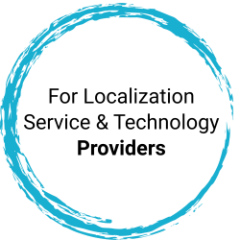 For Localization Service and Technology Providers