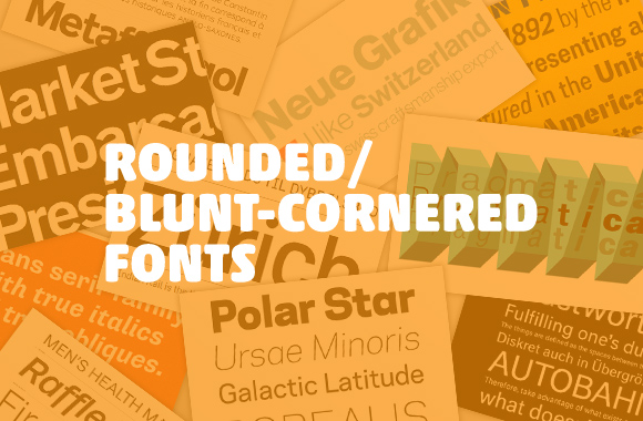 Rounded/blunt-cornered fonts