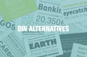 DIN Alternatives