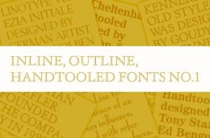 Inline, outline, handtooled fonts