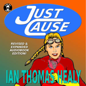 audiobook, just cause, ian thomas healy, just cause universe, superheroes