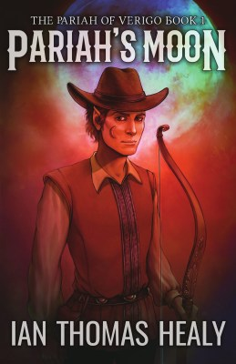 pariah's moon, ian thomas healy, fantasy, western, elf, elves, steampunk, magic, aboriginal