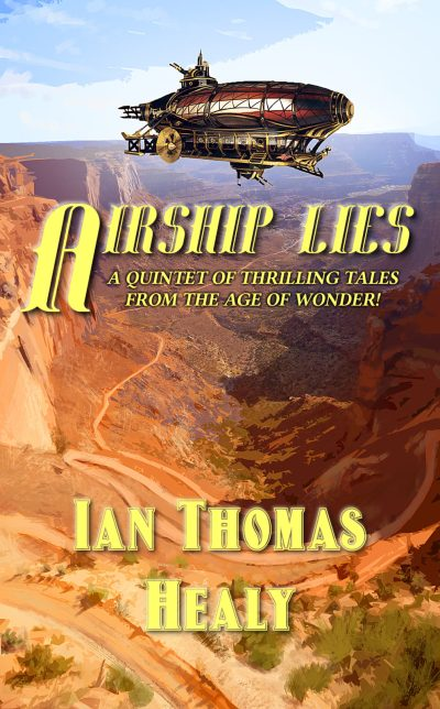airship, steampunk, western, fantasy, science fiction, ian thomas healy