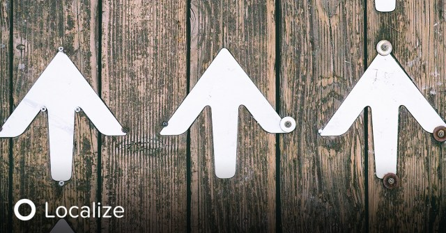3 Strategic Milestones to Achieve Effective Localization: Three arrows point up