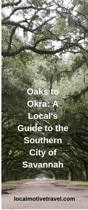Oaks to Okra_ A Local's Guide to the Southern City of Savannah