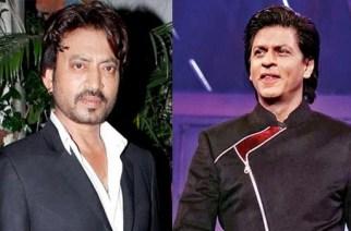 Irrfan Khan & Shahrukh Khan