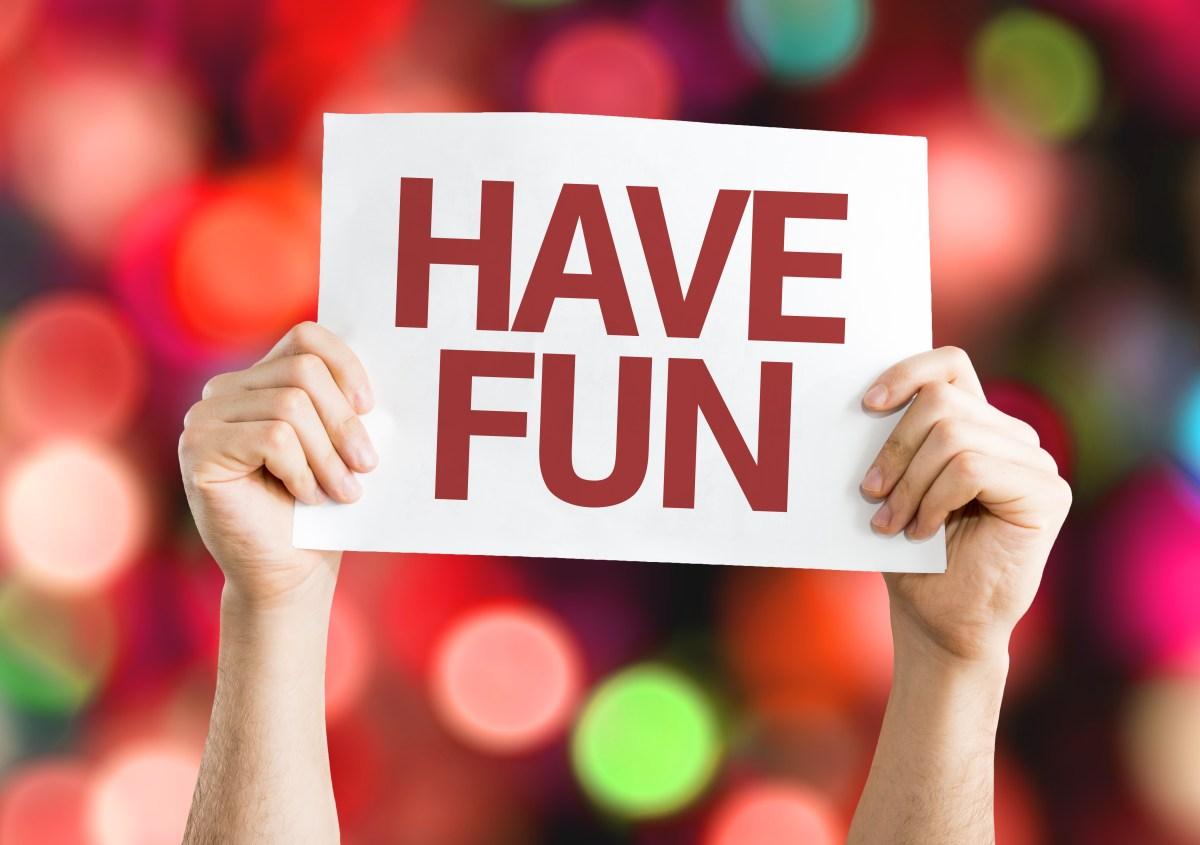 have fun Sign