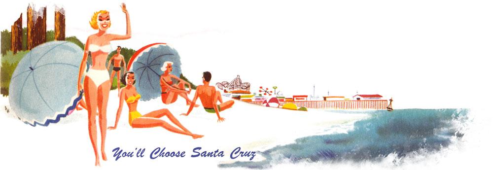 You'll Choose Santa Cruz