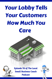 Your Lobby Tells Your Customers How Much You Care
