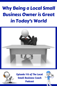 Why Being a Local Small Business Owner is Great in Today's World