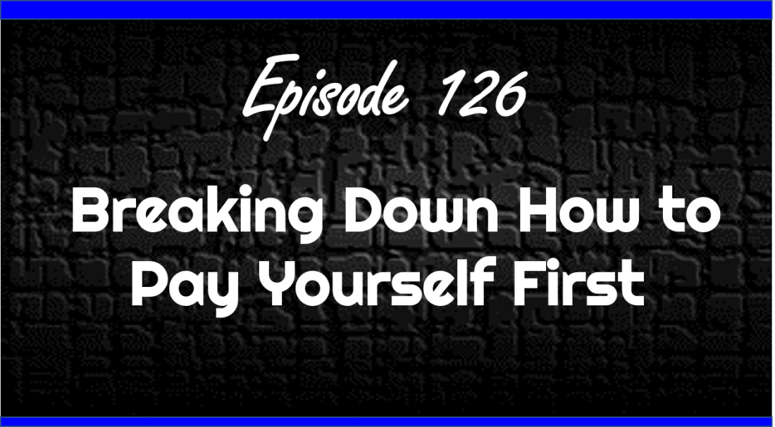 Breaking Down How to Pay Yourself First