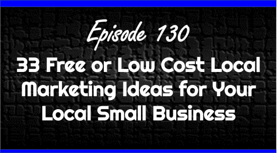 33 Free or Low Cost Local Marketing Ideas for Your Local