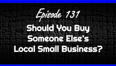 Should You Buy Someone Else's Local Small Business?