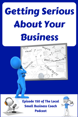 Getting Serious About Your Business
