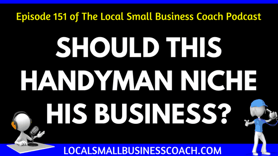 Should this Handyman Niche His Business?