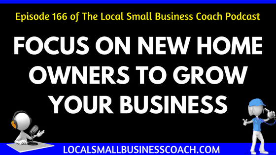Focus on New Home Owners to Grow Your Business