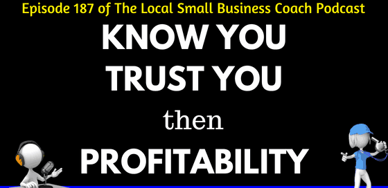 Know You - Trust You - Then Profitability