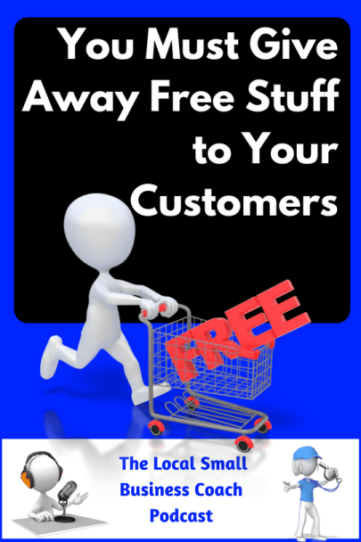 you Must Give Away Free Stuff to Your Customers