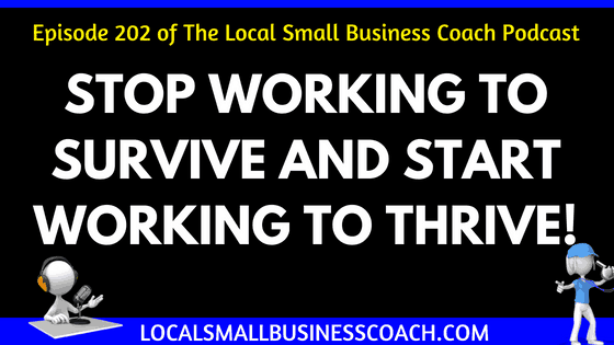 Stop Working to Survive and Start Working to Thrive