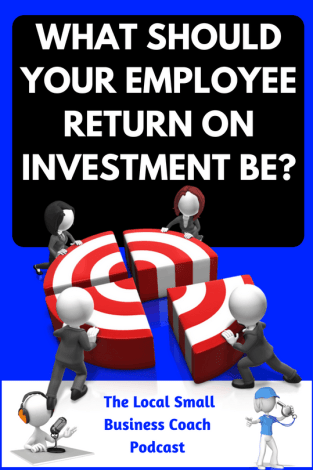 What Should Your Employee Return on Investment Be