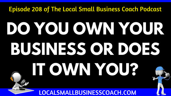 Do You Own Your Business or Does it Own You