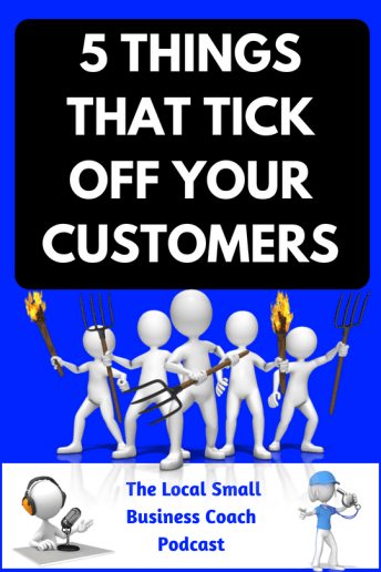 5 Things You Are Doing that are Ticking Off Your Customers