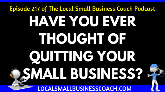 Have Your Ever Thought of Quitting Your Small Business?