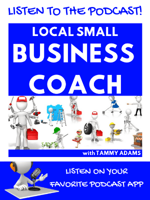 Listen to the Local Small Business Coach Podcast