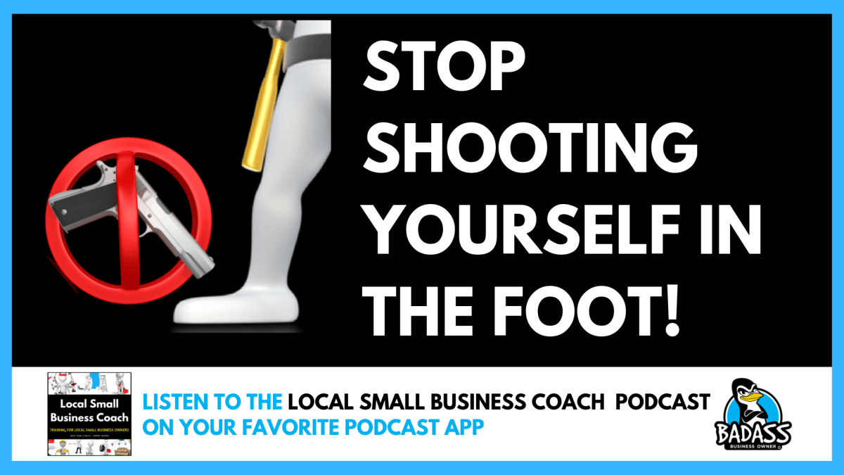 Stop Shooting Yourself in the Foot!
