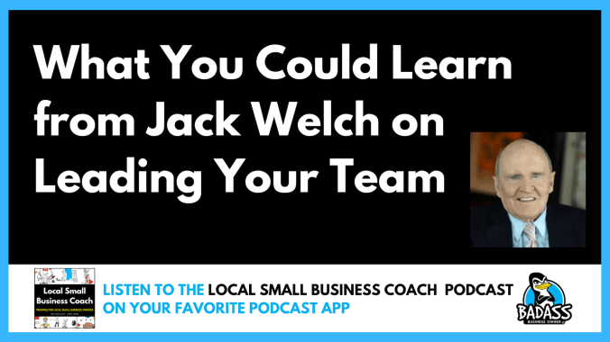 Lessons on Leadership from Jack Welch