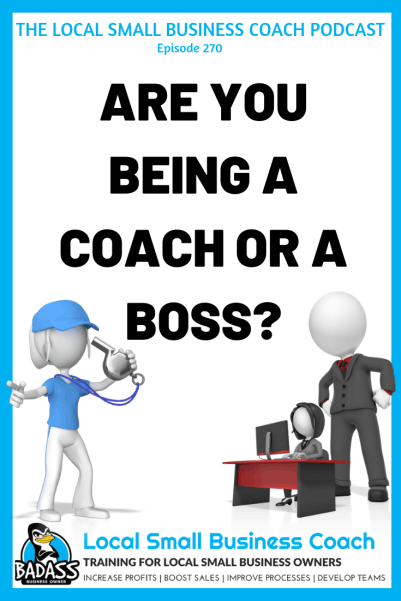 Are You Being a Coach or a Boss