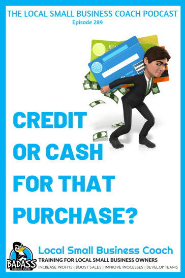 Credit or Cash for that Purchase